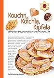 Kouchn, K�ichla, Kipfala: Oberpf�lzer Brauchtumsbackbuch quer durchs Jahr - Lichtblicke Backfrauen