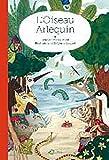"Afficher ""L'Oiseau Arlequin"""