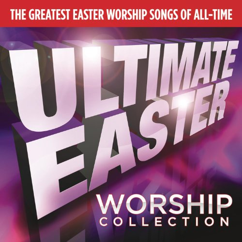 Ultimate Easter Worship Collection, Various