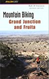 Mountain Biking Grand Junction and Fruita (Regional Mountain Biking Series)