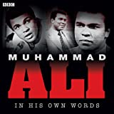 Muhammad Ali in His Own Words (BBC Archive)