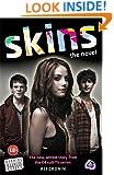 """""""Skins"""": Bk. 1: The Novel"""
