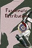 Passionate Retribution (Volume 1)