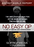 No Easy Op: The Unclassified Analysis of the Book Detailing The Killing of OBL (SOFREP World Report)