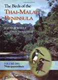 The Birds of the Thai-Malay Peninsula: Vol. 1 - Non-passerines (0127429611) by Wells, David R.
