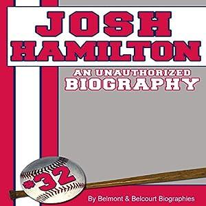 Josh Hamilton: An Unauthorized Biography Audiobook