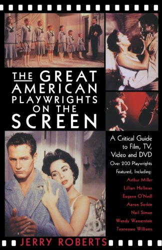 The Great American Playwrights On The Screen: A Critical Guide To Film, Tv, Video And Dvd
