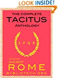 The Complete Tacitus Anthology: The Histories, The Annals, Germania, Agricola, A Dialogue on Oratory (Illustrated) (Texts From Ancient Rome Book 6)