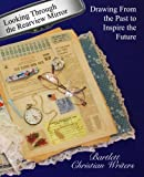 img - for Looking Through the Rearview Mirror: Drawing From the past to inspire the future (Anthology) (Volume 1) book / textbook / text book