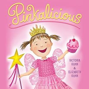 Pinkalicious | [Victoria Kann, Elizabeth Kann]