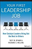img - for Your First Leadership Job: How Catalyst Leaders Bring Out the Best in Others book / textbook / text book