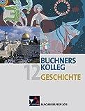 img - for Buchners Kolleg Geschichte 12. Ausgabe Bayern 2013 book / textbook / text book