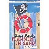 """Flammen im Sand: Ein Sylt-Krimi (Mamma-Carlotta-Serie, Band 4)von """"Gisa Pauly"""""""