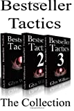 Glyn Williams Bestseller Tactics - The Collection: Advanced author marketing techniques to help you sell more kindle books and make more money.: 4 (Bestseller Tactics - Advanced Author Marketing)