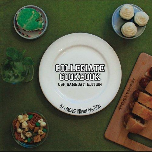 Collegiate Cookbook: USF Gameday Edition by Candace Braun Davison