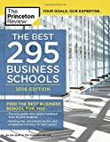 The Best 295 Business Schools, 2016 Edition (Graduate School Admissions Guides)