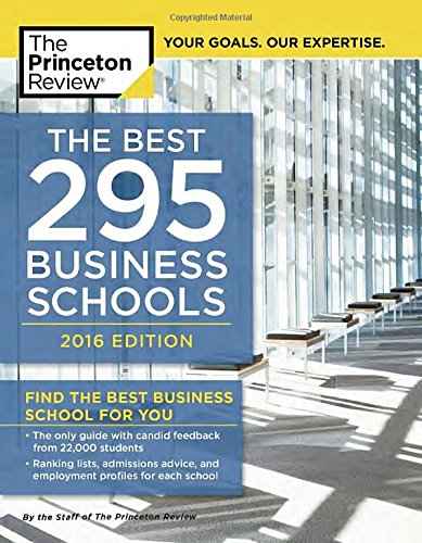 Best 296 Business Schools: 2016 Edition (Graduate School Admissions Guides)