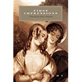 First Impressions: A Tale of Less Pride & Prejudice ~ Alexa Adams