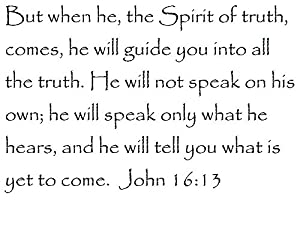 Amazon.com - But when he, the Spirit of truth, comes, he ...