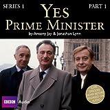 Jonathan Lynn Yes Prime Minister: Series 1 Prt. 1 (BBC Audio)