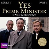 Yes Prime Minister: Series 1 Prt. 1 (BBC Audio)by Jonathan Lynn