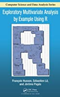 Exploratory Multivariate Analysis by Example Using R Front Cover