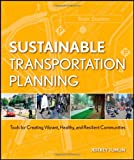 Image of Sustainable Transportation Planning: Tools for Creating Vibrant, Healthy, and Resilient Communities (Wiley Series in Sustainable Design)