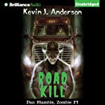 Road Kill: A Dan Shamble, Zombie P.I. Story (       UNABRIDGED) by Kevin J. Anderson Narrated by Phil Gigante