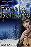 Frost & Bothered (Discord Jones Book 4)