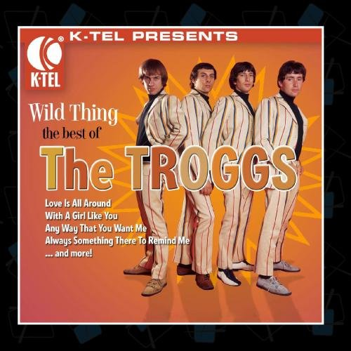 The Troggs - The Troggs - Wild Thing - Zortam Music