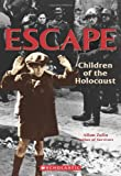 Escape: Children of the Holocaust (0545099293) by Zullo, Allan