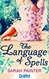 The Language of Spells (Carina) by Sarah Painter