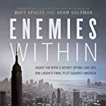 Enemies Within: Inside the NYPD's Secret Spying Unit and bin Laden's Final Plot Against America | Matt Apuzzo,Adam Goldman