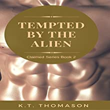 Tempted by the Alien: Claimed, Book 2 Audiobook by K. T. Thomason Narrated by Cecil Wood