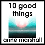 10 Good Things: The Gift of Gratitude | Anne Marshall