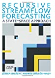 img - for Recursive Streamflow Forecasting: A State Space Approach (Unesco-Ihe Lecture Note Series) book / textbook / text book