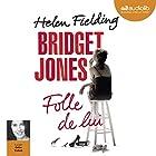 Bridget Jones : Folle de lui (       UNABRIDGED) by Helen Fielding Narrated by Odile Cohen