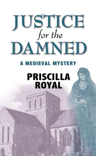 Justice for the Damned: A Medieval Mystery (Medieval Mysteries (Poison Pen))