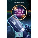 Setting-Up a Small Observatory: From Concept to Construction (The Patrick Moore Practical Astronomy Series)by P. Moore