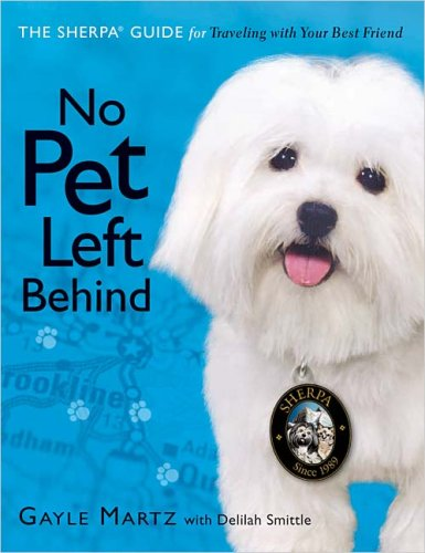 No Pet Left Behind The Sherpa Guide for Traveling with Your Best Friend