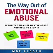 The Way out of Emotional Abuse: Learn the Signs of Mental Abuse and How to Stop It! Audiobook by Moe Alodah Narrated by Jackie Marie