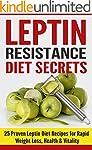 Leptin Resistance: Diet Secrets: 25 P...