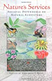 Natures Services: Societal Dependence On Natural Ecosystems