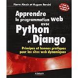 Apprendre la programmation web avec Python et Django : Principes et bonnes pratiques pour les sites web dynamiquespar Hugues Bersini