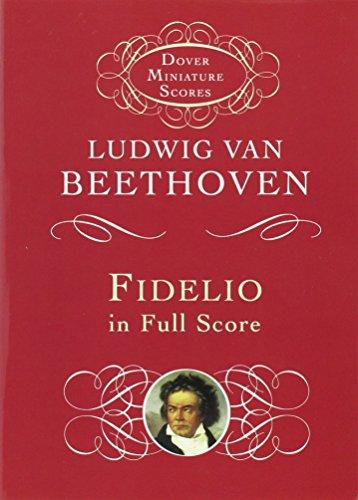 Ludwig Van Beethoven: Fidelio (Dover Miniature Score) (Dover Miniature Scores)
