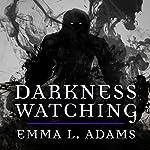 Darkness Watching: Darkworld Series, Book 1 | Emma L. Adams