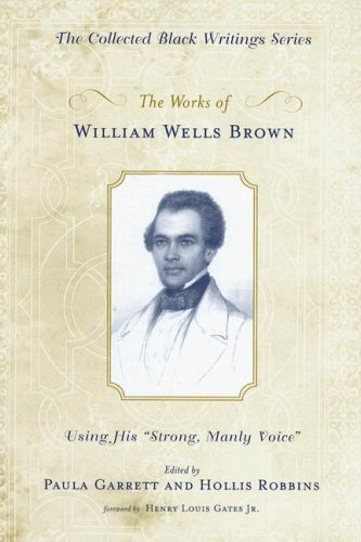 william wells brown essay Clotel or, the president's daughter is an 1853 novel by united states author and playwright william wells brown about clotel and her sister, fictional slave.
