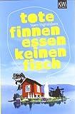 Tote Finnen essen keinen Fisch: Roman