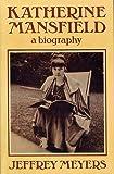 Katherine Mansfield: A Biography (0241898889) by JEFFREY MEYERS