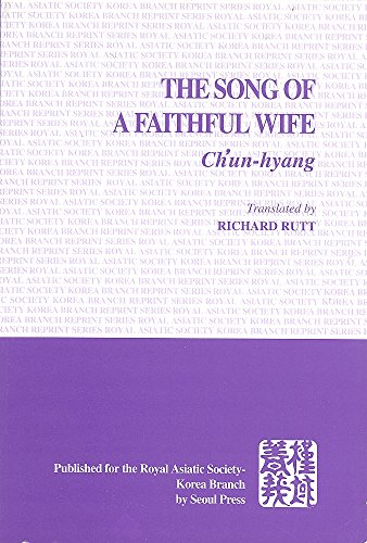 The Song of a Faithful Wife: Ch'un-hyang
